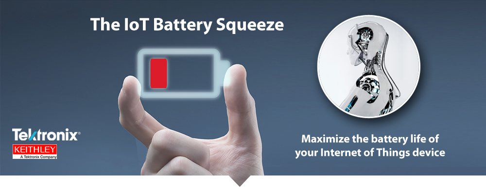 IoT Battery Squeeze - Tektronix - Keithley
